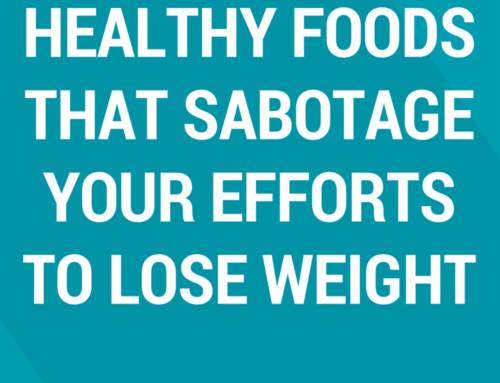 Article- Healthy Foods That Sabotage Your Efforts To Lose Weight