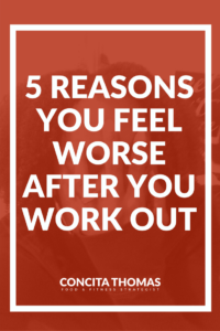 5 Reasons You Feel Worse After You Work Out