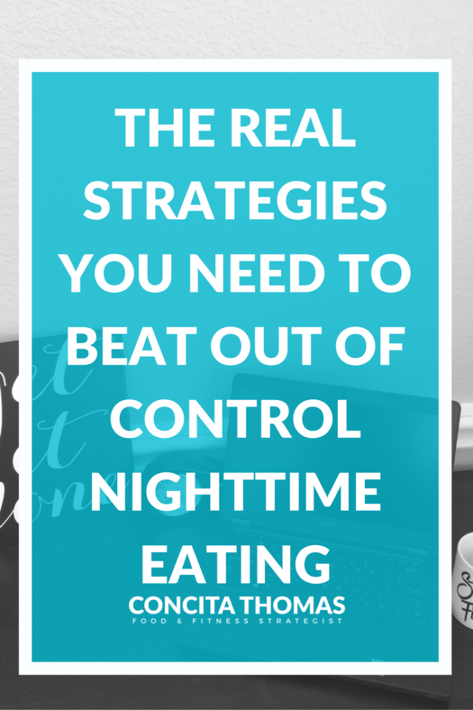 The Real Strategies That You Need to Beat Out of Control Nighttime Eating While Working Late