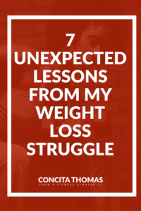 7 Unexpected Life Lessons from My Weight Loss Struggle: The exact lessons that I learned to be more effective in weight loss and life from years of struggling with my weight. Click through to see what I learned. Weight Loss, Weight Loss Journey, Success Stories