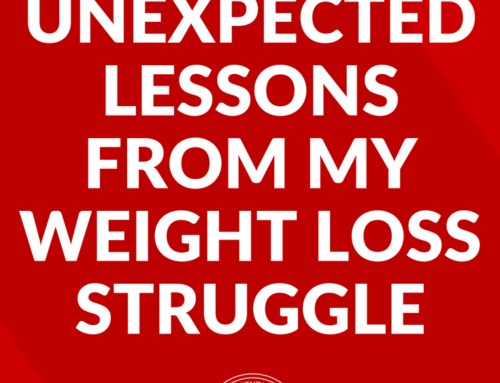 7 Unexpected Life Lessons from My Weight Loss Struggle