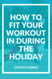 How to Fit in Your Workout During the Holiday: Your schedule is getting more packed by the day but you know that you still need to work out. Click through to the blog to find out how to still fit in your workouts so that you can sweat more and stress less this holiday season. Workouts, Holidays, Short Workouts