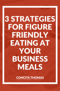 How to Keep Your Eating Figure Friendly at Your Next Business Meal: Click through to the article to find out exactly how to eat for your weight loss goals at your next business dinner without making a spectacle of yourself with elaborate special orders.
