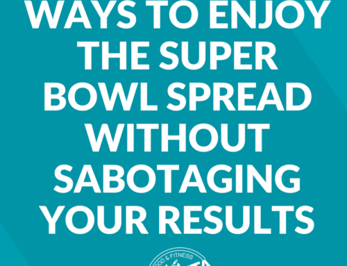 7 Discreet Ways to Enjoy the Super Bowl Spread Without Sabotaging Your Results