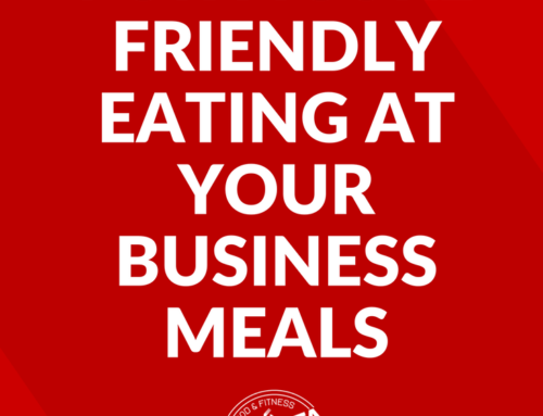 3 Strategies to Keep Your Eating Figure Friendly at Your Next Business Meal
