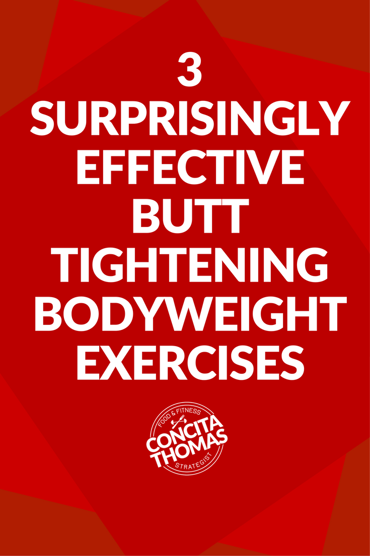 3 Surprisingly Effective Butt Tightening Bodyweight Exercises: Click through to read the article and discover the exercises that you can do anywhere for butt tightening results. Butt exercises, butt tightening, bodyweight exercises