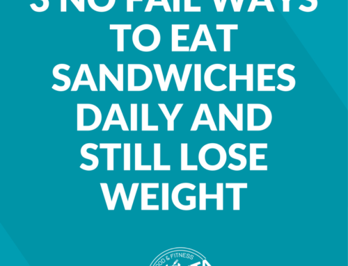 3 No Fail Ways to Eat Sandwiches Daily and Still Lose Weight