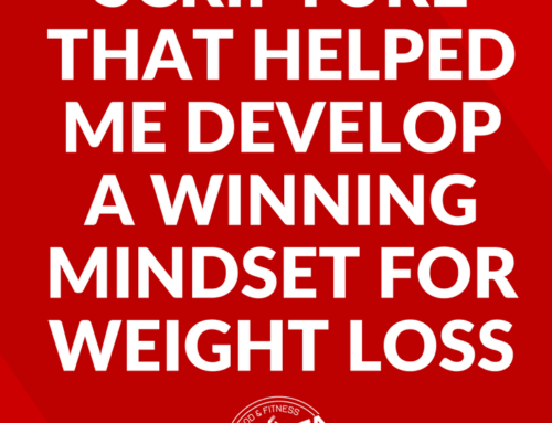 One Scripture That Helped Me Develop a Winning Mindset for Weight Loss