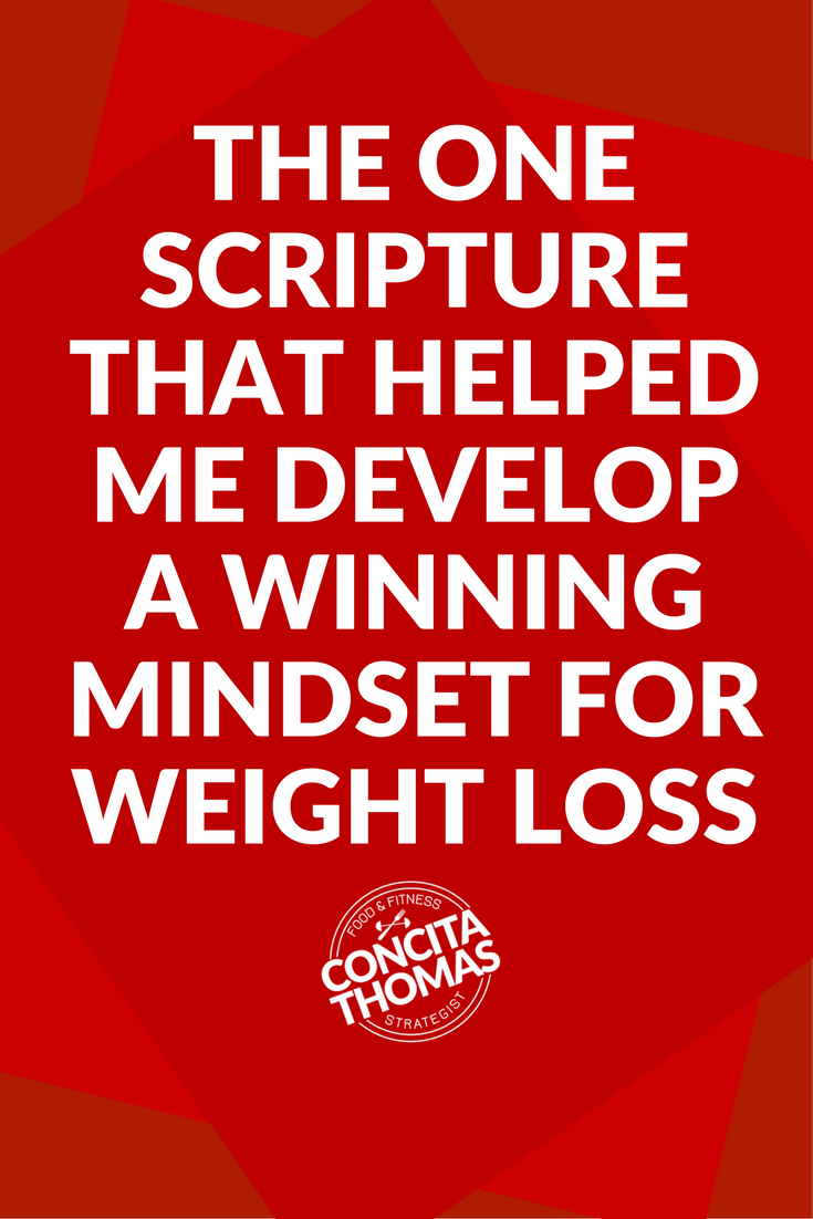 One Scripture that Helped Me Develop a Wining Mindset for Weight Loss: Read this post to discover how scripture helped me change my mindset to experience less struggle and more success with my weight loss process. Mindset, Weight Loss, Scripture