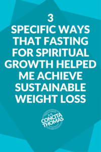 3 Specific Ways that Fasting for Spiritual Growth Helped Me Achieve Sustainable Weight Loss: Click through to read about the specific ways that fasting for spiritual growth can set you up to achieve sustainable weight loss.