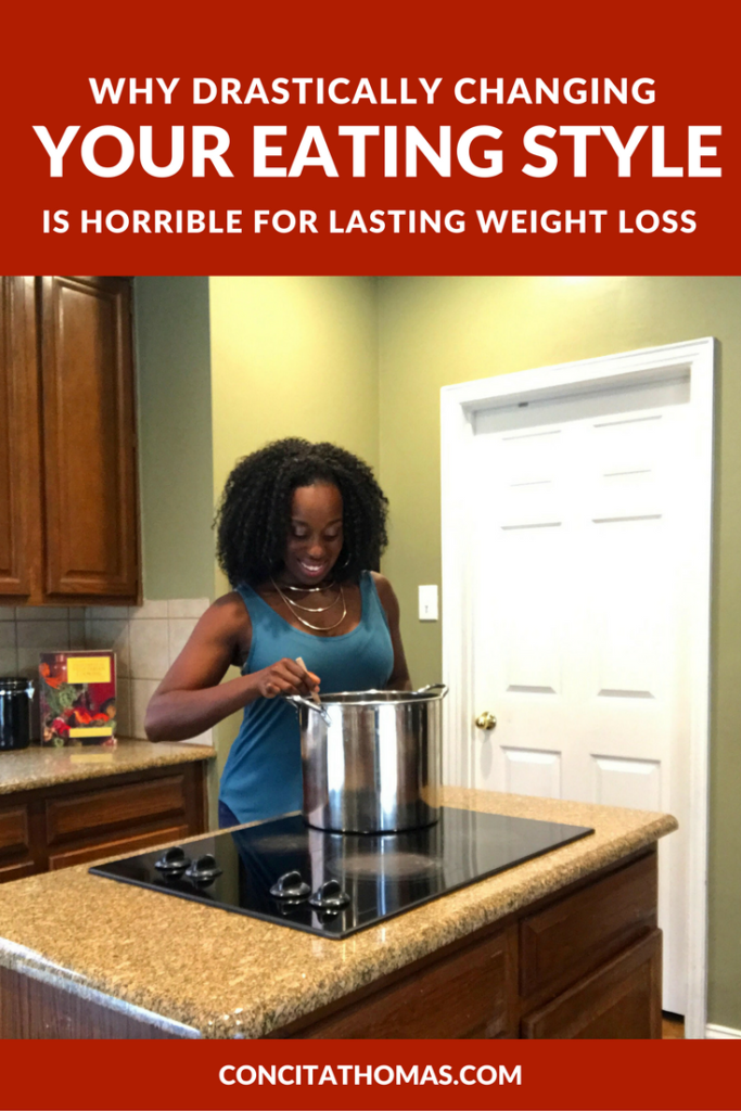 Why Drastically Changing the Way You Eat is Horrible for Lasting Weight Loss: Click through to the blog to discover why eating overhauls fail and what to do instead.