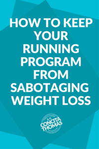 How to Keep Your Running Program from Sabotaging Your Weight Loss: Click through to learn how to run faster and stronger while successfully losing weight for good. Weight Loss, Running for Weight Loss, Running