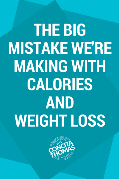 The Big Mistake We Are Making With Calories and Weight Loss: Click through to learn the true role calories play in weight loss so that you can get results now.