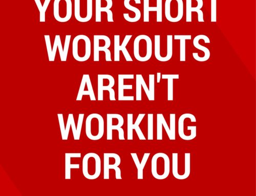 The Reason Your Short Workouts Aren't Working For You
