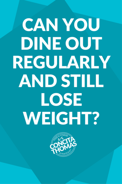Can You Dine Out Regularly and Still Lose Weight?: Click through to read the full article with the answer and strategies about what to do (and not do) when you dine out. Weight loss, dining out
