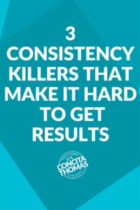 3 Consistency Killers That Make it Hard to Get Results: Discover what makes consistency so hard and exactly how to overcome it to finally get lasting results. Consistency, Weight Loss