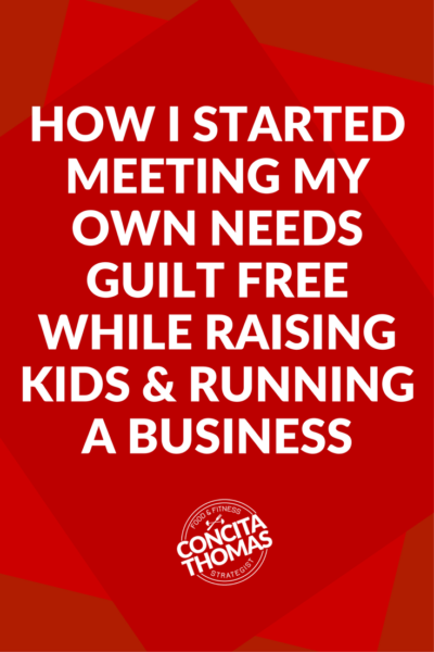 How I Started Meeting My Own Needs Guilt Free While Raising Kids & Running a Business: Click through to get the blueprint to meeting your own needs without flaking on your kids, business, or friends. Weight loss, entrepreneur, moms, working women