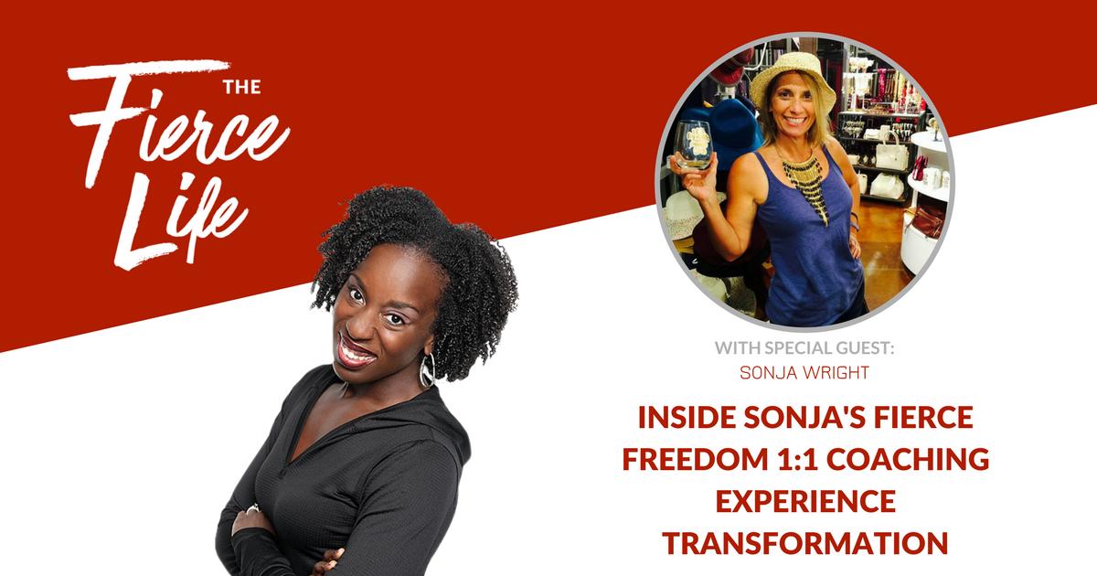 Inside Sonja's Fierce Freedom 1:1 Coaching Experience Transformation