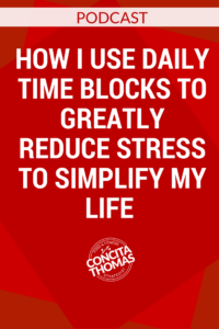 How I Use Daily Time Blocks to Greatly Reduce Stress to Simplify My Life
