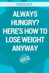 Always Hungry? Here's How to Lose Weight Anyway