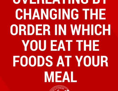 How to Stop Overeating by Changing the Order in Which You Eat the Foods at Your Meal