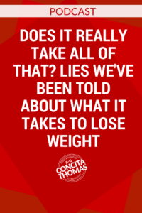 Does it Really Take all of That? Lies We've Been Told About What it Takes to Lose Weight