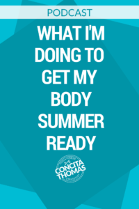 What I'm Doing to Get My Body Summer Ready