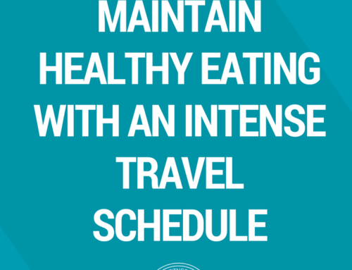 How Can I Maintain Healthy Eating With an Intense Travel Schedule
