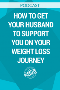 How to Get Your Husband to Support You on Your Weight Loss Journey
