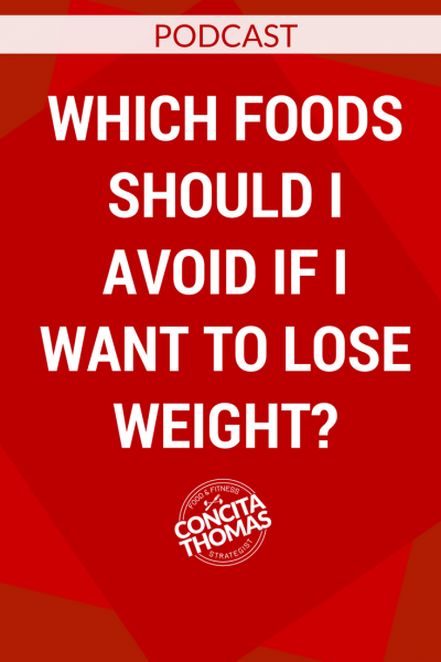 Which Foods Should I Avoid if I Want to Lose Weight?