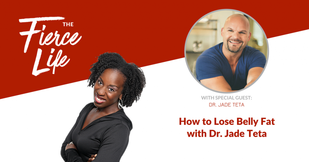 How to Lose Belly Fat with Dr. Jade Teta