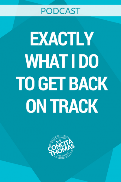 Exactly What I Do to Get Back On Track