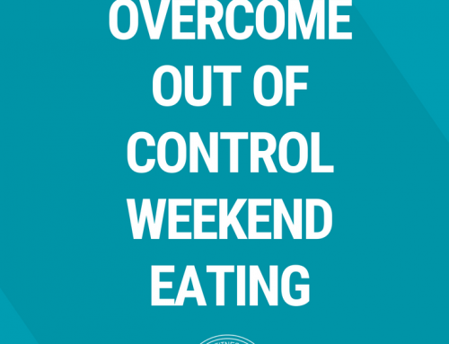 How to Overcome Out of Control Weekend Eating