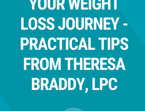 Emotions & Your Weight Loss Journey – Practical Tips from Theresa Braddy, LPC
