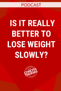 Is it Really Better to Lose Weight Slowly?