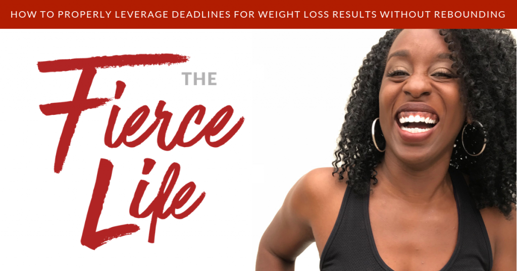 How to Properly Leverage Deadlines for Weight Loss Results Without Rebounding