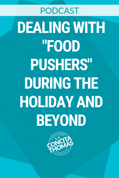 "Dealing With ""Food Pushers"" During the Holiday and Beyond"
