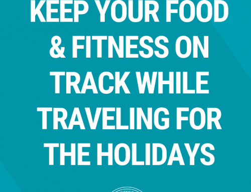 Easy Hacks to Keep Your Food & Fitness on Track While Traveling for the Holidays