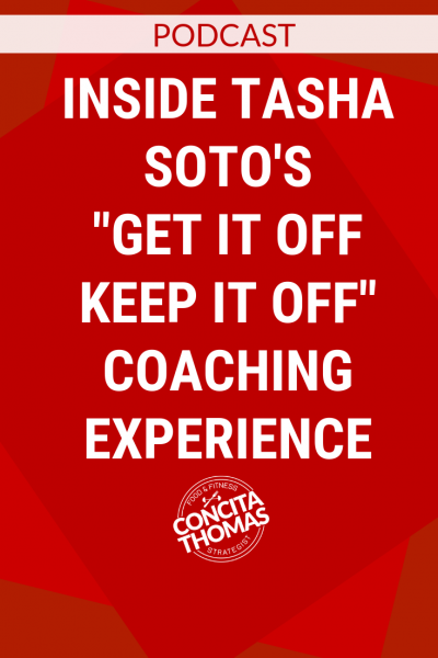 Inside Tasha Soto's Get it Off Keep it Off Coaching Experience