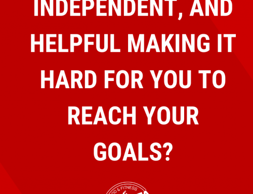 Is Being a Strong, Independent, and Helpful Making it Hard for You to Reach Your Goals?