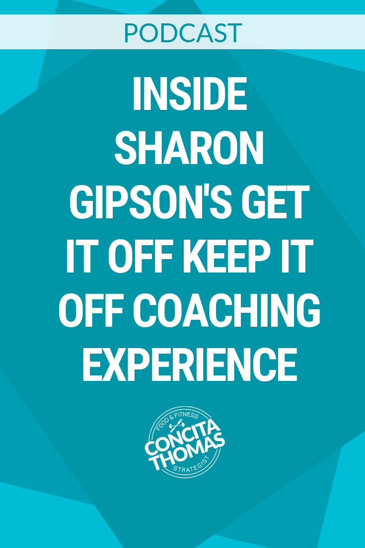 Inside Sharon Gipson's Get it Off Keep it Off Coaching Experience