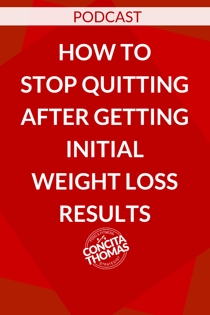 How to Stop Quitting After Getting Initial Weight Loss Results