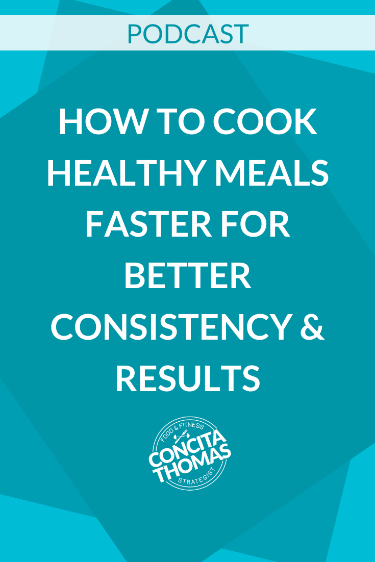 How to Cook Healthy Meals Faster for Better Consistency & Results