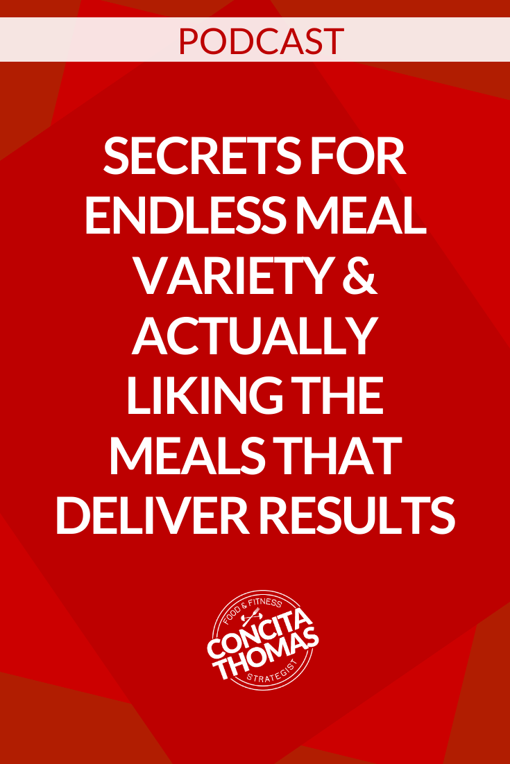 Secrets for Endless Meal Variety & Actually Liking the Meals that Deliver Results