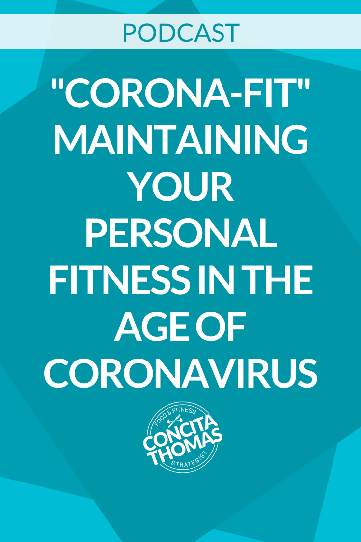 """Corona-Fit"": Maintaining Your Personal Fitness in the Age of Coronavirus"
